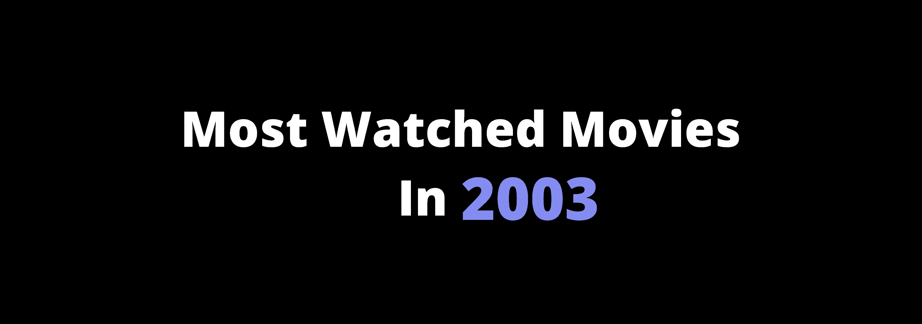 Best Movies In 2003