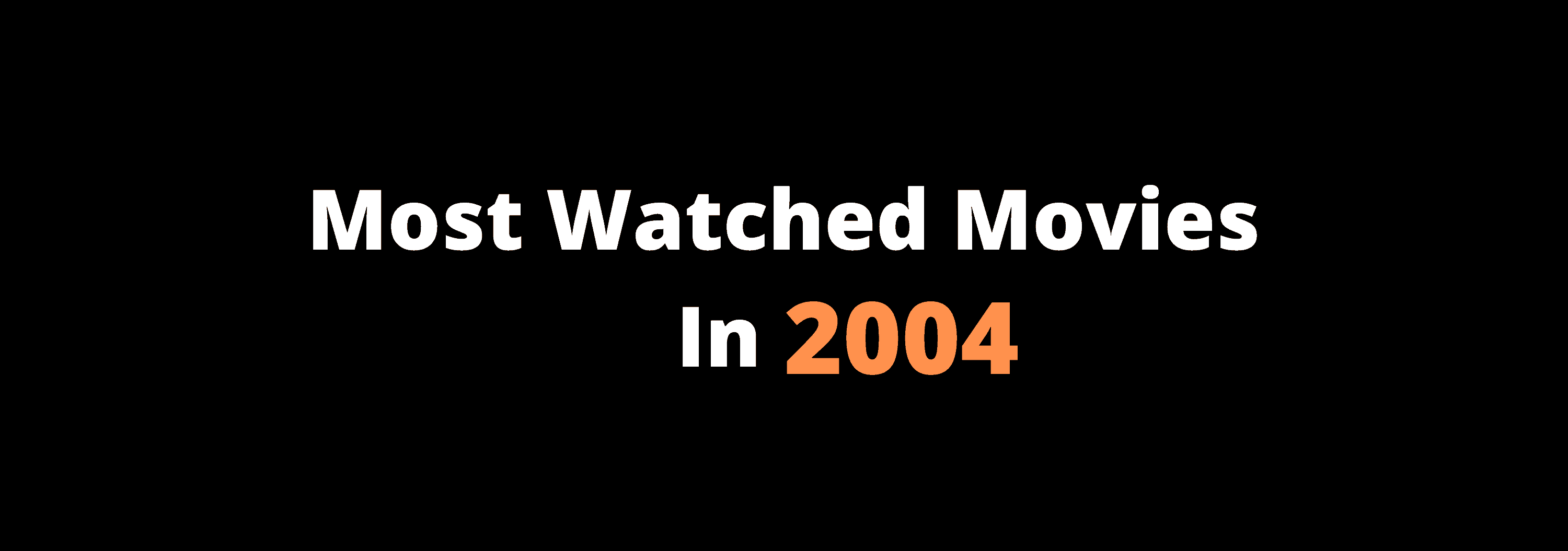 Best Movies In 2004